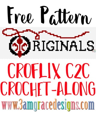 The Originals C2C crochet pattern & tutorial for our Croflix graphgan project.